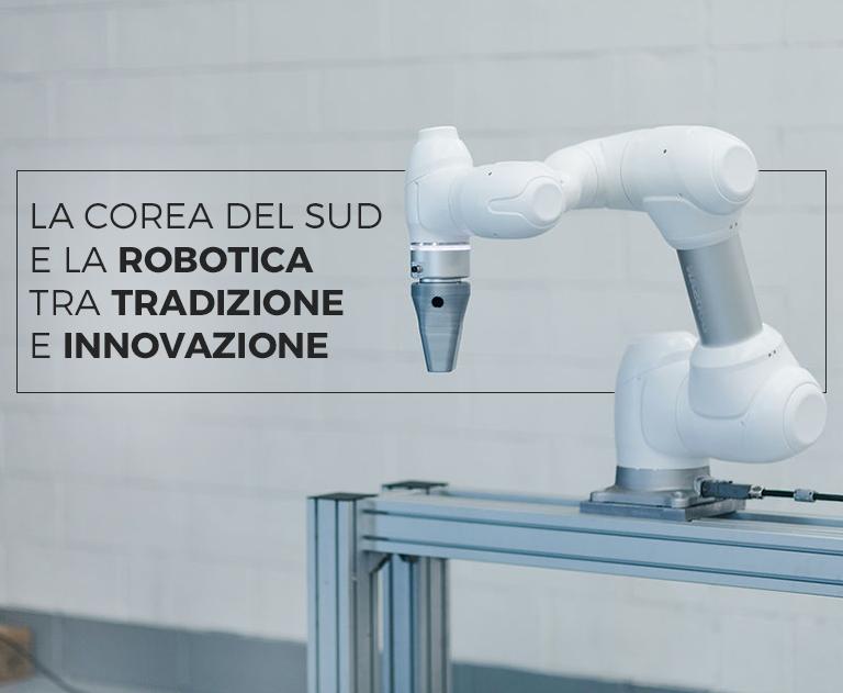 La Corea del Sud e la robotica tra tradizione e innovazione
