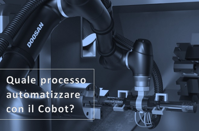 Quale processo automatizzare con il Cobot?